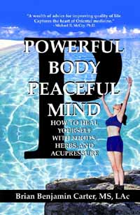 powerful body, peaceful mind: heal yourself with herbs, foods, and acupressure